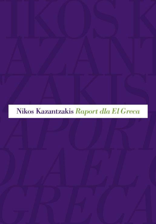 Nikos Kazantzakis, Raport dla El Greca