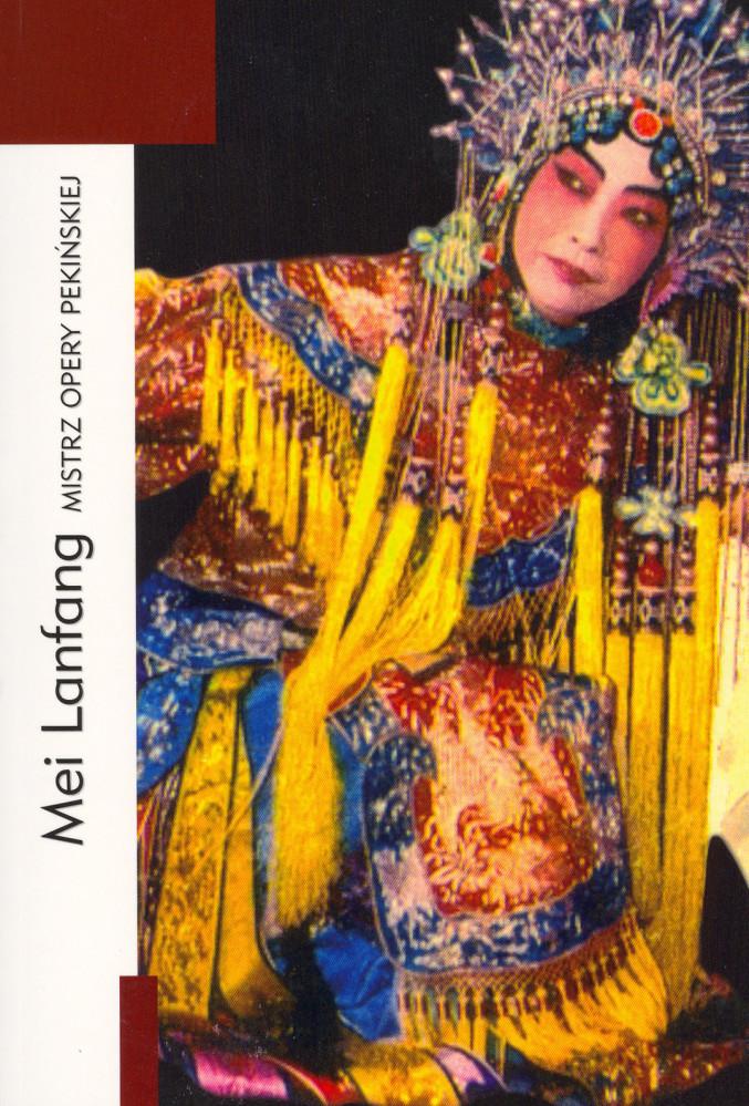 Mei Lanfang. Mistrz opery pekińskiej