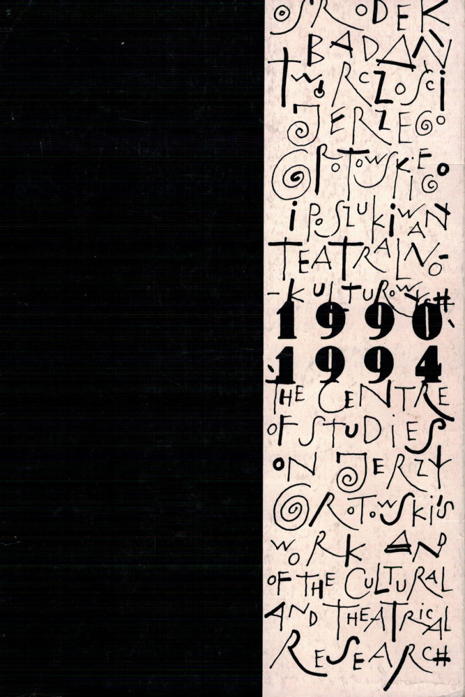 Kronika działalności Ośrodka Badań Twórczości Jerzego Grotowskiego iPoszukiwań Teatralno-Kulturowych we Wrocławiu 1990–1994