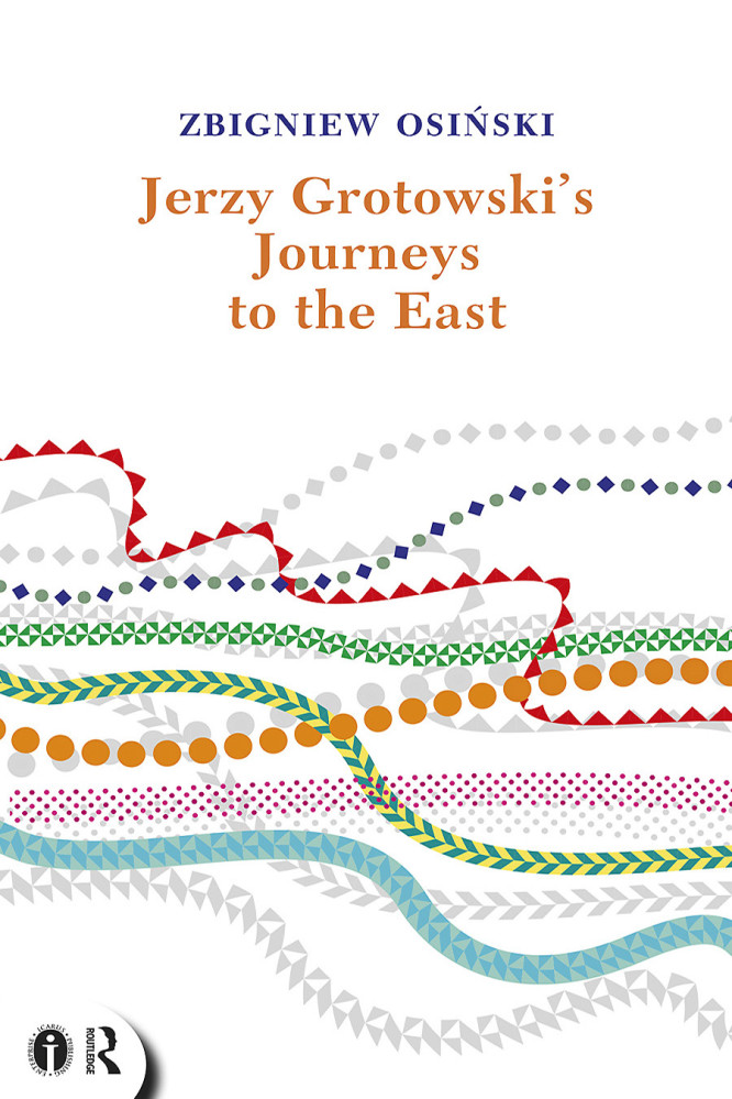 Jerzy Grotowski's Journeys to the East