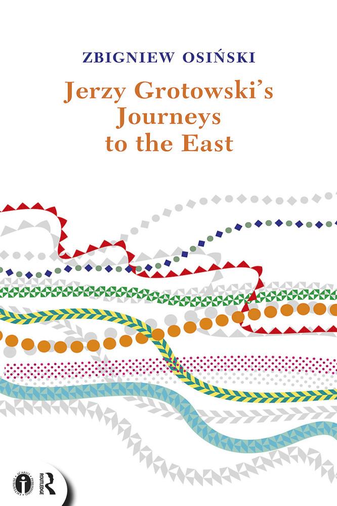 Jerzy Grotowski's Journeys to the East