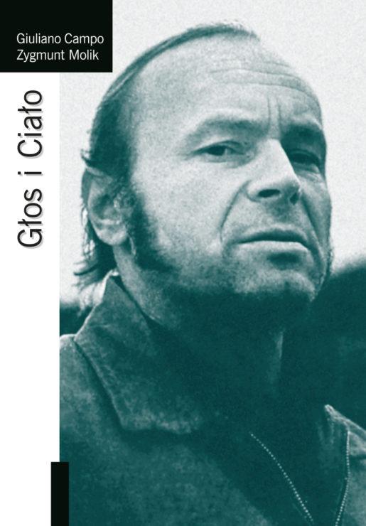 Giuliano Campo, Zygmunt Molik, Głos i Ciało