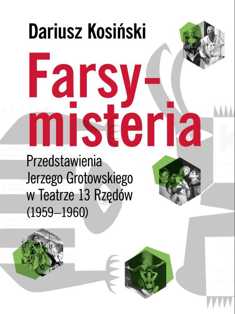 Farsy-misteria. Przedstawienia Jerzego Grotowskiego w Teatrze 13 Rzędów (1959–1960)